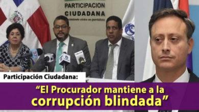 Photo of Participación Ciudadana afirma Procurador mantiene a la corrupción blindada